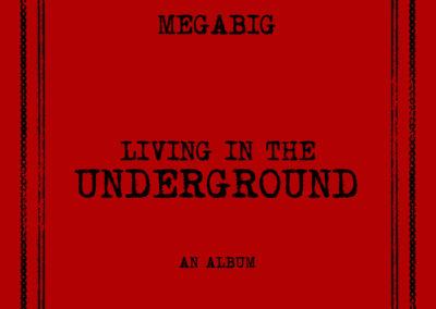 Megabig – Living In The Underground