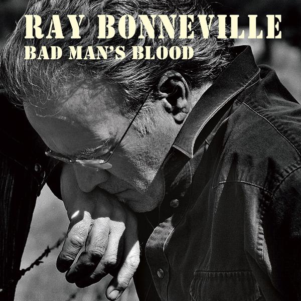 Ray Bonneville – Bad Man's Blood